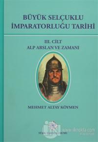 Büyük Selçuklu İmparatorluğu Tarihi 3. Cilt (Ciltli)