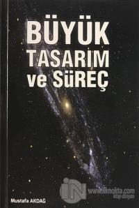 Büyük Tasarım ve Süreç %22 indirimli Mustafa Akdağ