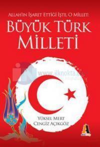 Allah'ın İşaret Ettiği İşte, O Millet: Büyük Türk Milleti