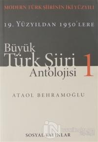 Büyük Türk Şiiri Antolojisi Cilt: 1 Ataol Behramoğlu