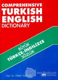 Büyük Türkçe-İngilizce Sözlük - Comprehensive Turkish English Dictionary (Ciltli)