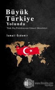 Büyük Türkiye Yolunda İsmail Özdemir