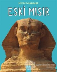 Büyük Uygarlıklar - Eski Mısır
