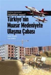 Büyüme Maceramız: Yetişebiliyor muyuz? Türkiye'nin Muasır Medeniyetlere Ulaşma Çabası