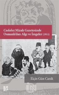 Cadaloz Mizah Gazetesinde Osmanlı'dan Algı ve İmgeler (1911)