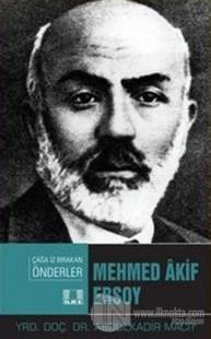 Çağa İz Bırakan Müslüman Önderler Mehmed Akif Ersoy