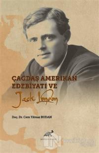 Çağdaş Amerikan Edebiyatı ve Jack London Cem Yılmaz Budan