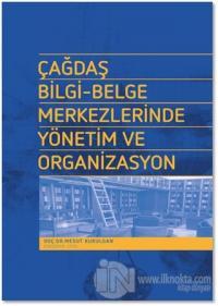 Çağdaş Bilgi - Belge Merkezlerinde Yönetim ve Organizasyon