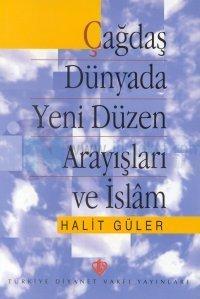 Çağdaş Dünyada Yeni Düzen Arayışları ve İslam