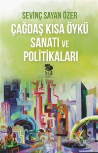 Çağdaş Kısa Öykü Sanatı ve Politikaları