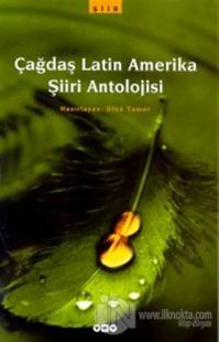 Çağdaş Latin Amerika Şiiri Antolojisi Derleme