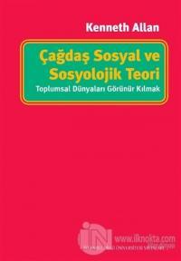 Çağdaş Sosyal ve Sosyolojik Teori