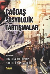 Çağdaş Sosyolojik Tartışmalar Ahmet Özalp