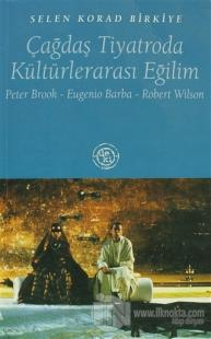 Çağdaş Tiyatroda Kültürlerarası Eğilim Peter Brook / Eugenio Barba / Robert Wilson