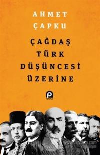Çağdaş Türk Düşüncesi Üzerine Ahmet Çapku