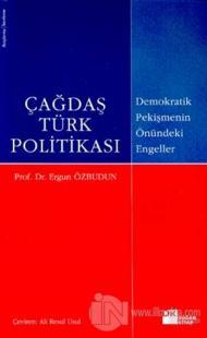Çağdaş Türk Politikası Demokratik Pekişmenin Önündeki Engeller