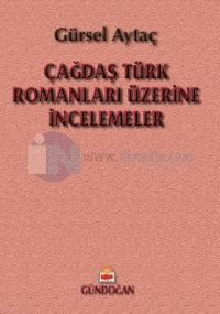 Çağdaş Türk Romanları Üzerine İncelemeler