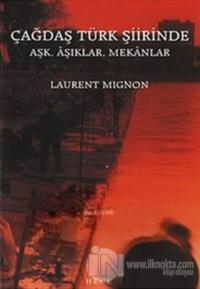 Çağdaş Türk Şiirinde Aşk, Aşıklar, Mekanlar