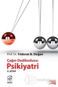 Çağın Dedikodusu: Psikiyatri / 2. Kitap