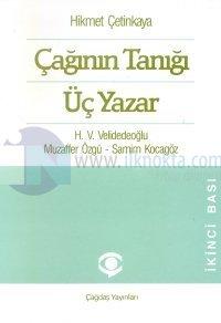 Çağının Tanığı Üç Yazar H. V. Velidedeoğlu / Muzaffer Özgü / Samim Kocagöz