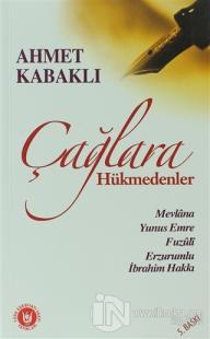 Çağlara Hükmedenler %20 indirimli Ahmet Kabaklı
