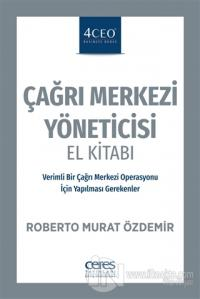 Çağrı Merkezi Yöneticisi El Kitabı %25 indirimli Roberto Murat Özdemir