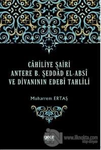 Cahiliye Şairi Antere B. Şeddad El-Absi ve Divanının Edebi Tahlili