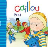 Caillou Kutup Yıldızı Serisi - Kreş