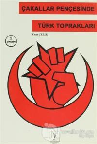 Çakallar Pençesinde Türk Toprakları