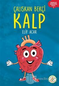 Çalışkan Bekçi Kalp - Organlar Konuşuyor Serisi 2 Elif Acar