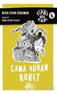 Cama Vuran Roket - Fikri Bol Fikri 6