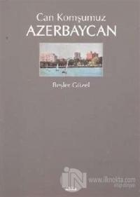 Can Komşumuz Azerbaycan