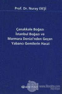 Çanakkale Boğazı İstanbul Boğazı ve Marmara Denizi'nden Geçen Yabancı Gemilerin Haczi