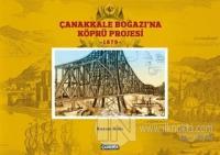 Çanakkale Boğazına Köprü Projesi - 1879 (Ciltli)