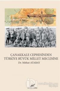 Çanakkale Cephesinden Türkiye Büyük Millet Meclisine