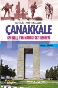 Şehitlik - Anı ve Kaleler Çanakkale - Gelibolu Yarımadası Gezi Rehberi