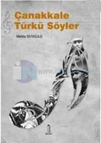 Çanakkale Türkü Söyler
