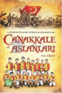 Çanakkale'de Şehit Düşen Galatasaraylılar - Çanakkale Aslanları
