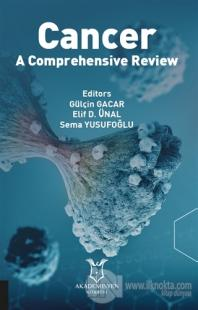 Cancer - A Comprehensive Review Gülçin Gacar