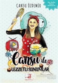 Cansu ile Lezzetli Sunumlar (Ciltli) Cansu Özdemir