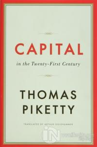 Capıtal in the Twenty- First Century (Ciltli) Thomas Piketty
