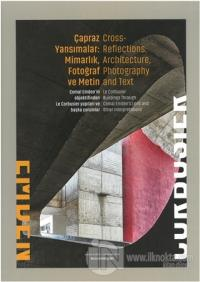 Çapraz Yansımalar: Mimarlık Fotoğraf ve Metin / Cross Reflections: Architecture Photography and Text (Ciltli)