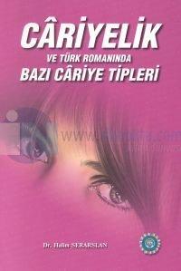 Cariyelik ve Türk Romanında Bazı Cariye Tipleri