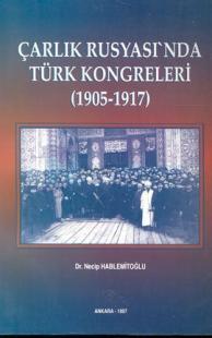Çarlık Rusyası'nda Türk Kongreleri 1905-1917