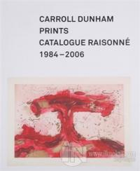 Carroll Dunham Prints: Catalogue Raisonne 1984-2006 (Ciltli) Carroll D