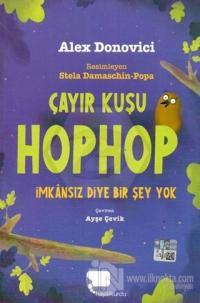 Çayır Kuşu Hophop İmkansız Diyer Bir Şey Yok
