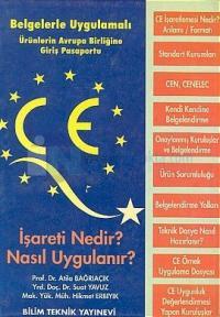 CE İşareti Nedir? Nasıl Uygulanır?Belgelerle-Uygulamalı Ürünlerin Avrupa Birliğine Giriş Pasaportu