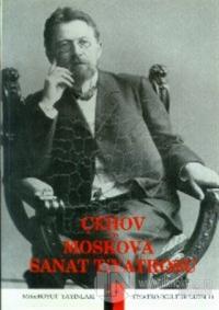 Çehov ve Moskova Sanat Tiyatrosu %20 indirimli Aziz Çalışlar