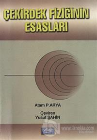 Çekirdek Fiziğinin Esasları Atam P. Arya