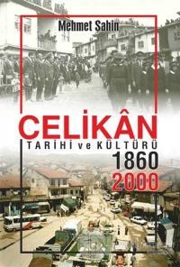 Çelikan Tarihi ve Kültürü 1860 - 2000